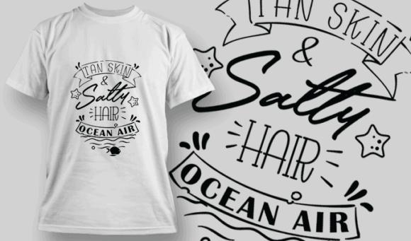 Tan Skin, Salty Hair, Ocean Air   T-shirt Design Template 2626