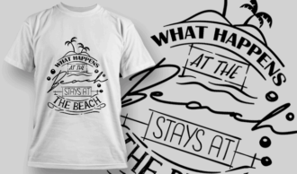 What Happens At The Beach, Stays At The Beach   T-shirt Design Template 2620