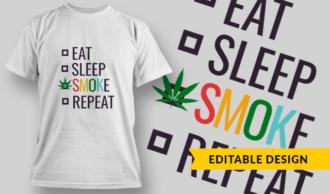 Eat, Sleep, Smoke, Repeat | T-shirt Design Template 2766