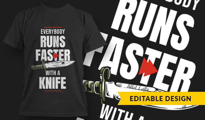 Everybody Runs Faster With A Knife | T-shirt Design Template 2742