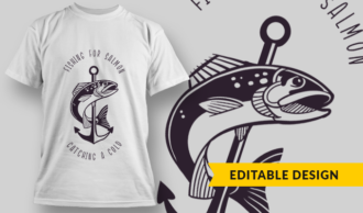 Fishing For Salmon, Catching A Cold | T-shirt Design Template 2775