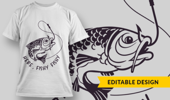 Here, Fishy Fishy | T-shirt Design Template 2774
