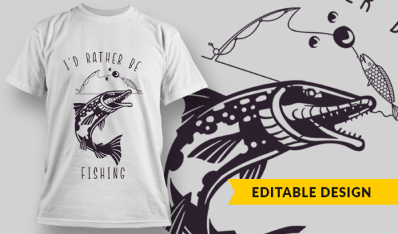 I'd Rather Be Fishing | T-shirt Design Template 2772 1