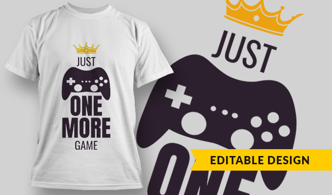 Just One More Game | T-shirt Design Template 2749