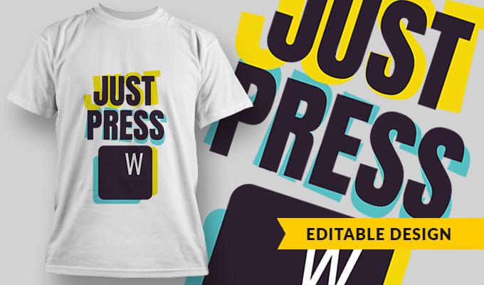 Just Press W | T-shirt Design Template 2750