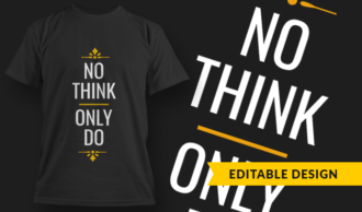 No Think, Only Do | T-shirt Design Template 2752