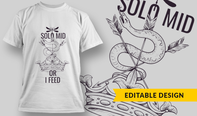 Solo Mid Or I Feed | T-shirt Design Template 2756