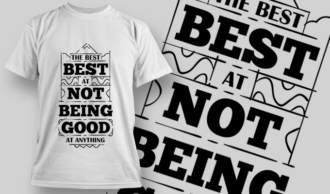 The Best At Not Being Good At Anything | T-shirt Design Template 2734