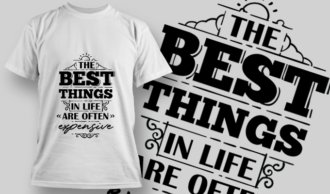 The Best Things In Life Are Often Expensive | T-shirt Design Template 2735