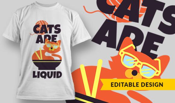 Cats Are Liquid   T-shirt Design Template 2843 1