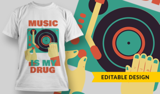 Music Is My Drug | T-shirt Design Template 2804
