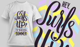 Hey, Surf's Up This Summer! | T-shirt Design Template 2836