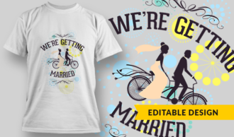 We're Getting Married | T-shirt Design Template 2871