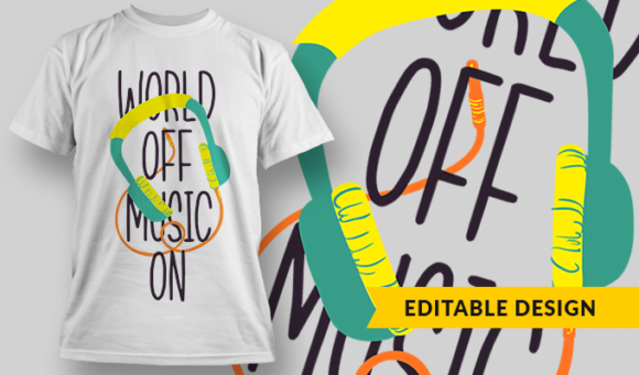 World Off, Music On   T-shirt Design Template 2816 1