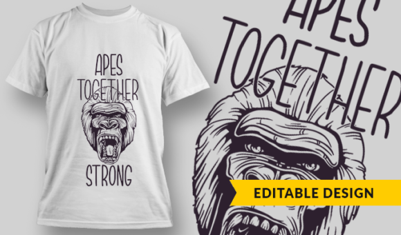 Apes Together Strong| T-Shirt Design Template 2902 1
