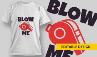 Blow Me   T-shirt Design Template 2878