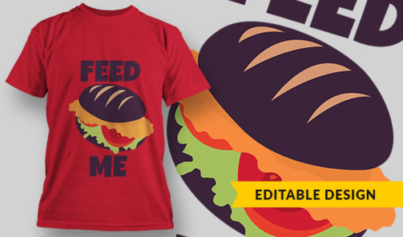 Feed Me- T-Shirt Design Template 3004 1