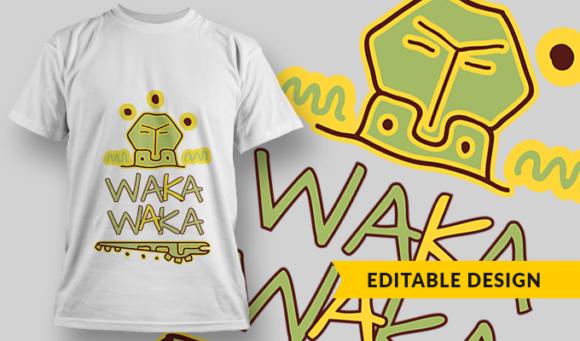 Waka Waka| T-Shirt Design Template 3268 1